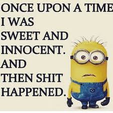 then shit happened